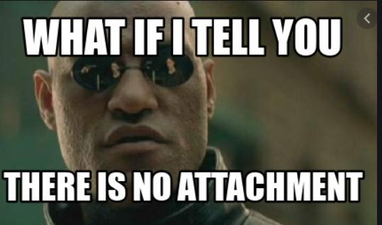 no attachment meme.png